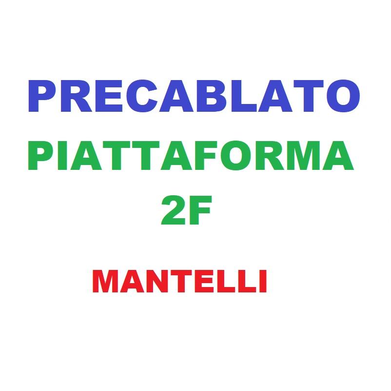 Precablato Piattaforma 2f Mantelli