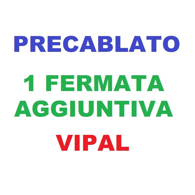 Precablato 1 Fermata VIPAL aggiuntiva