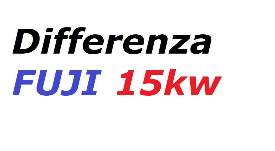 Differenza FUJI 15Kw (32A)