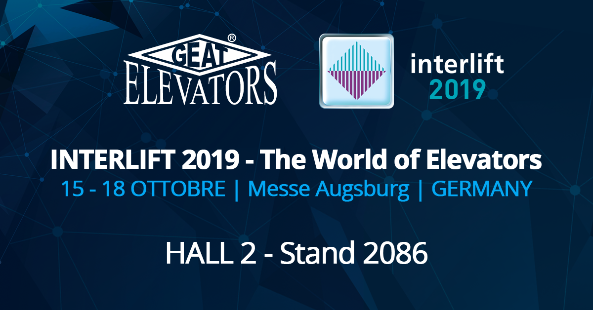 Geat espone a Interlift 2019 | 15-18 ottobre, Augsburg - Germania
